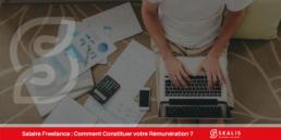 Salaire Freelance - Constituer votre rémunération